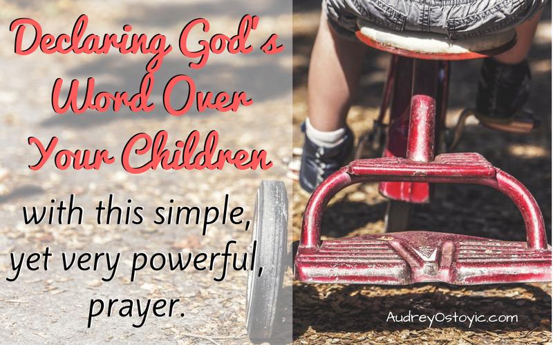 Declaring Gods word over your children