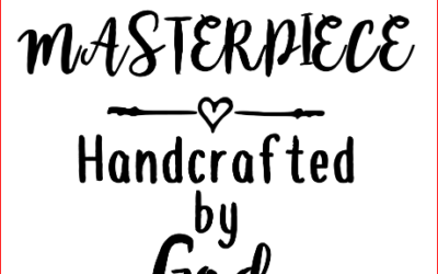 You Are a Masterpiece, Handcrafted by God