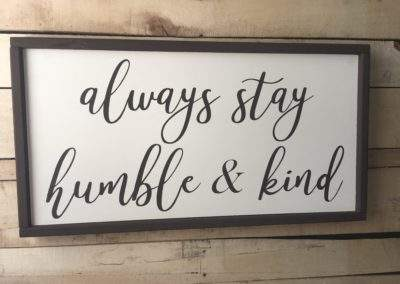 Farmhouse-Sign-Always-Stay-Humble-and-Kind