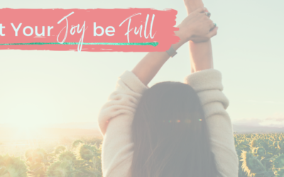 Let Your Joy be Full