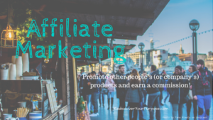 Affiliate Marketing - sell other people's stuff and earn a commission