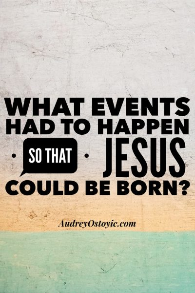 What events had to take place so that Jesus could be born