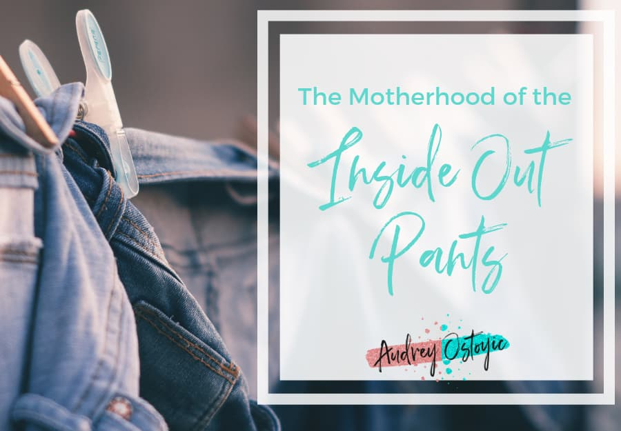 Motherhood of the inside out pants